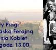 """""""Kobiety Pragi"""" - spacer z Praską Ferajną z okazji Dnia Kobiet"""